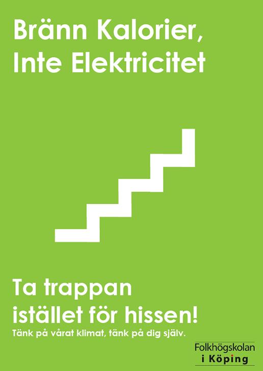 Illustration av en trappa med texten - Inte elektricitet - Ta trappan istället för hissen!